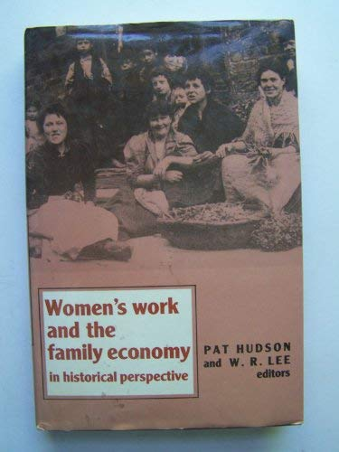 Women's Work and the Family Economy in Historical Perspective: Hudson, Pat