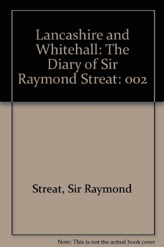 Lancashire and Whitehall: The Diary of Sir: Dupree, M. (ed)