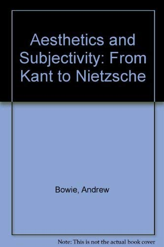 9780719024450: Aesthetics and Subjectivity: From Kant to Nietzsche