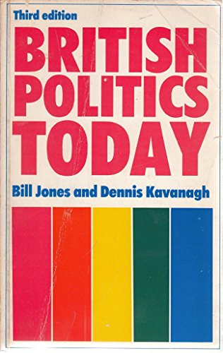 British Politics Today: A Students' Guide (Fulbright Papers) (0719024781) by Bill Jones