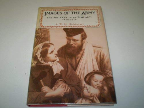 9780719025754: Images of the Army: The Military in British Art, 1815-1914 (Studies in Imperialism)