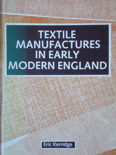 9780719026324: Textile Manufactures in Early Modern England