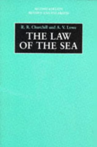 The Law of the Sea: Lowe, A.V., Churchill,