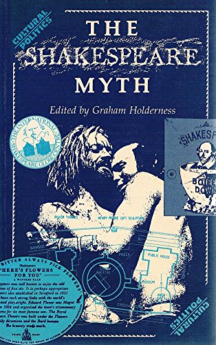 9780719026355: The Shakespeare Myth (Cultural Politics)
