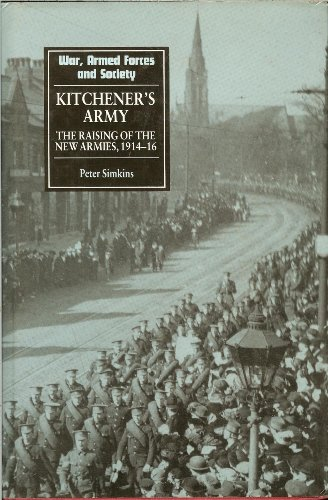 9780719026379: Kitchener's Army: The Raising of the New Armies, 1914-16 (War, Armed Forces & Society)