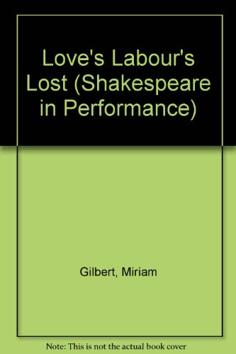 9780719027499: Love's Labour's Lost (Shakespeare in Performance)
