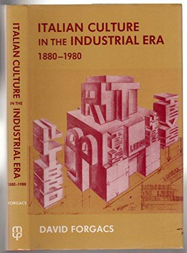 9780719028120: Italian Culture in the Industrial Era 1880-1980: Cultural Industries, Politics and the Public