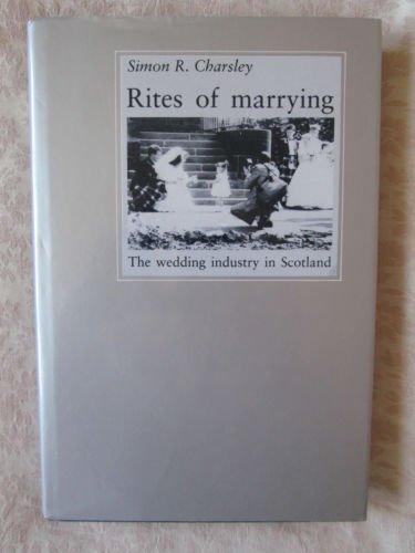 9780719028731: Rites of Marrying: The Wedding Industry in Scotland (Anthropological studies of Britain)
