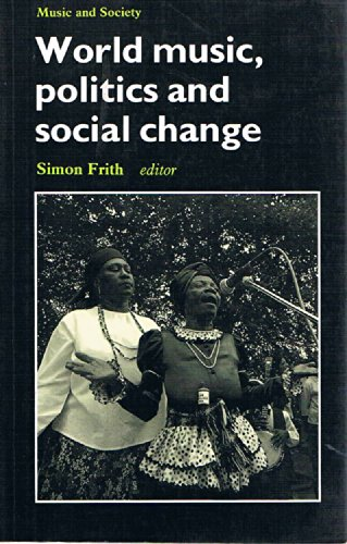 World Music, Politics and Social Change: Papers from the International Association for the Study of...