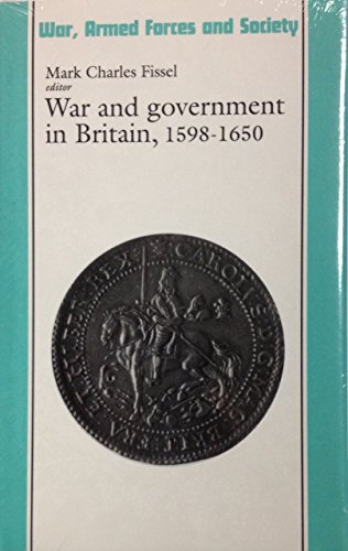 9780719028878: War and Government in Britain, 1598-1650: 1598-1650 (War, Armed Forces, and Society)