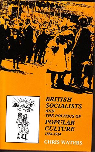 9780719029189: British Socialists and the Politics of Popular Culture, 1884-1914
