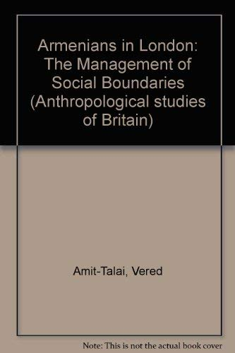 9780719029271: Armenians in London: The Management of Social Boundaries (Anthropological Studies No 4)