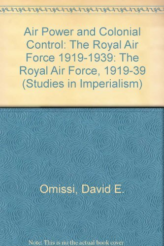 9780719029608: Air Power and Colonial Control: The Royal Air Force 1919-1939 (Studies in Imperialism)