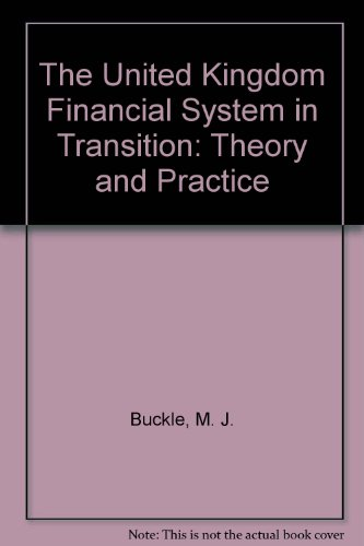 9780719030284: The United Kingdom Financial System in Transition: Theory and Practice