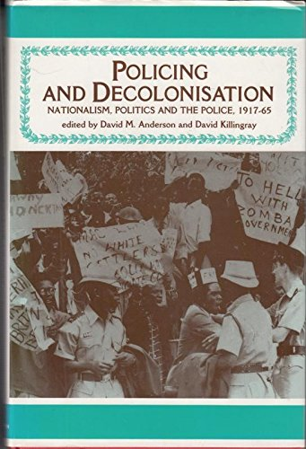 9780719030338: Policing and Decolonization: Politics, Nationalism and the Police, 1917-65 : Conference Entitled