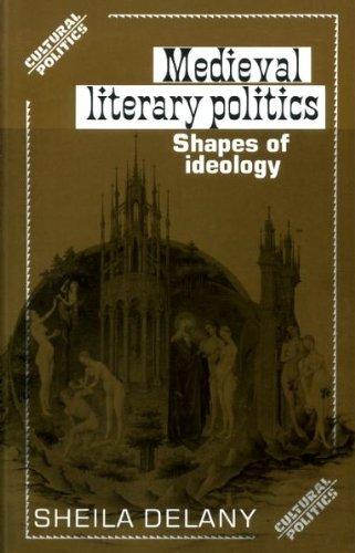 9780719030468: Medieval Literary Politics: Shapes of Ideology (Cultural Politics)