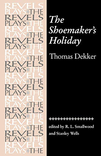 9780719030994: The Shoemakers Holiday: by Thomas Dekker (Revels Plays MUP)