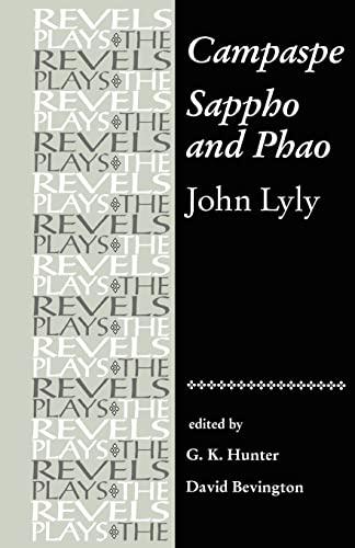 Campaspe and Sappho and Phao: John Lyly: Hunter, G. K.,