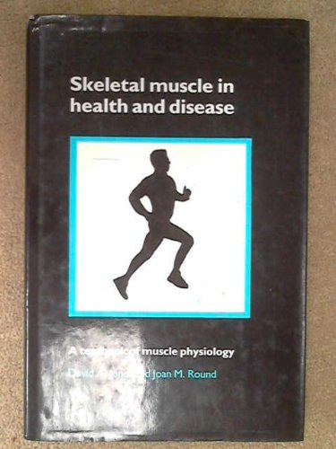 9780719031632: Skeletal Muscle in Health and Disease: A Textbook of Muscle Physiology