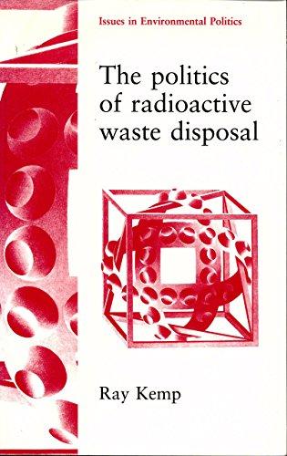 The Politics of Radioactive Waste Disposal: Kemp, Ray
