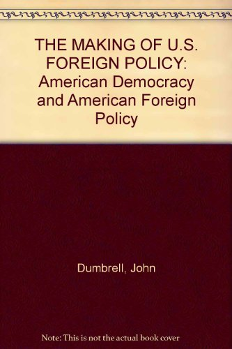 9780719031885: THE MAKING OF U.S. FOREIGN POLICY: American Democracy and American Foreign Policy