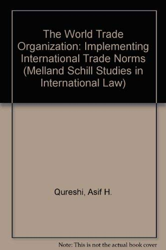 9780719031915: The World Trade Organization: Implementing International Trade Norms (Melland Schill Studies in International Law)