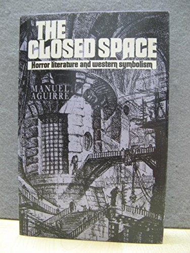9780719032073: The Closed Space: Horror Literature and Western Symbolism