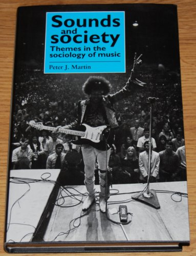 9780719032233: Sounds and Society: Themes in the Sociology of Music (Music and Society (Manchester University Press))