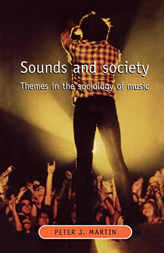 9780719032240: Sounds and Society: Themes in the sociology of music (Music and Society MUP)