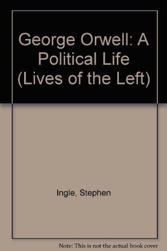 9780719032332: George Orwell: A Political Life (Lives of the Left)