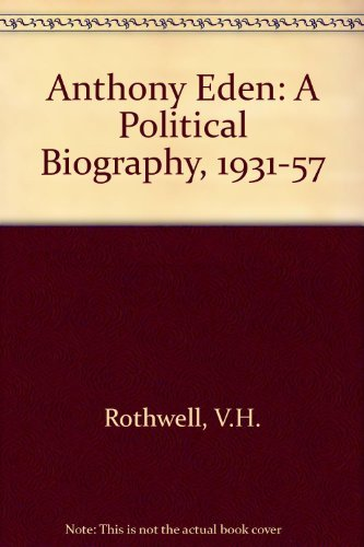 9780719032424: Anthony Eden: A Political Biography 1931-57