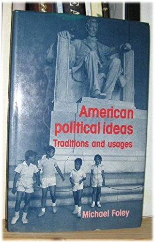 9780719032936: American Political Ideas: Traditions and Usages