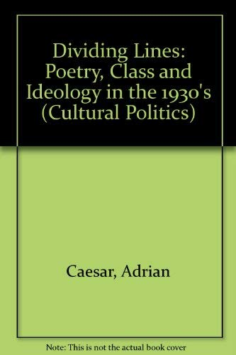 9780719033759: Dividing Lines: Poetry, Class and Ideology in the 1930's (Cultural Politics)