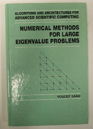 9780719033865: Numerical Methods for Large Nonsymmetric Eigenvalue Problems (Algorithms & Architectures for Advanced Scientific Computing)