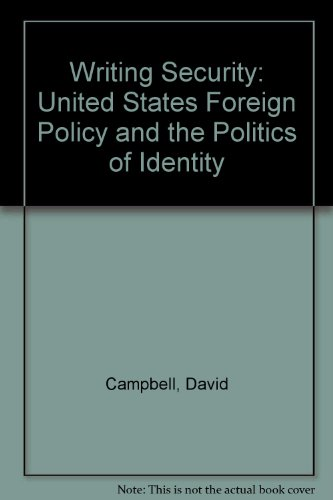 Writing Security: United States Foreign Policy and the Politics of Identity (0719034183) by David Campbell