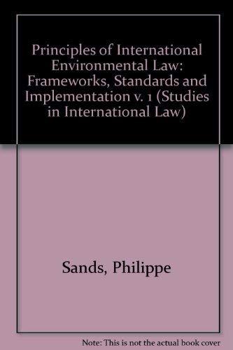 Principles of international environmental law. Vol. I: Frameworks, standards and implementation.: ...