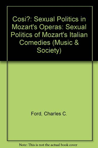 9780719034879: Cosi?: Sexual Politics in Mozart's Operas (Music and Society (Manchester University Press))
