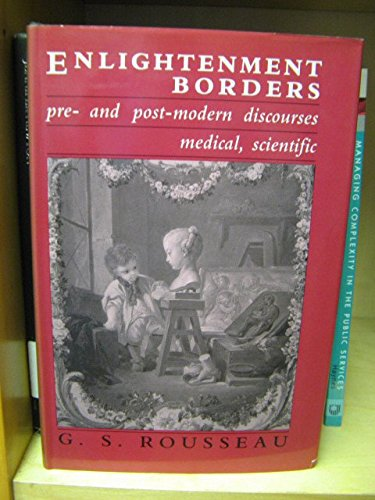 9780719035067: 002: Enlightenment Borders: Pre-And Post-Modern Discourses : Medical, Scientific