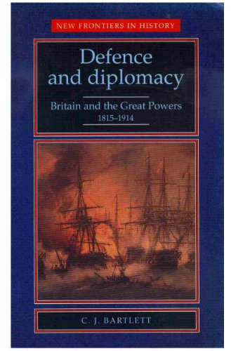 Defence and Diplomacy: Britain and the Great: Bartlett, C. J.