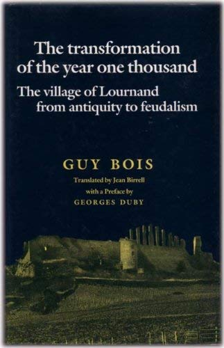 9780719035654: The Transformation of the Year One Thousand: The Village of Lournand from Antiquity to Feudalism