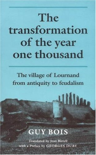 9780719035661: Transformation of the Year One Thousand: The Village of Lournand from Antiquity to Feudalism: Village of Lournard from Antiquity to Feudalism