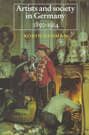 Artists and Society in Germany 1850-1914: Lenman, Robin
