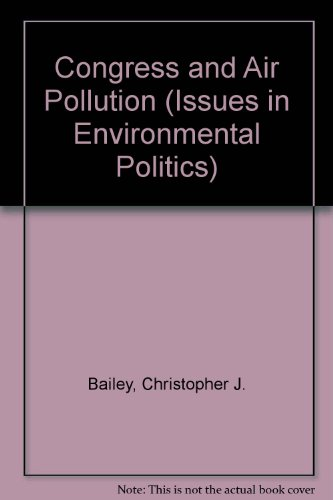 9780719036613: Congress and Air Pollution (Issues in Environmental Politics)