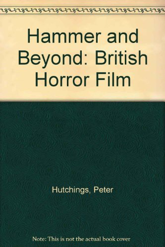 9780719037191: Hammer and Beyond: The British Horror Film