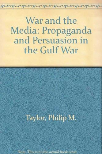 9780719037535: War and the Media: Propaganda and Persuasion in the Gulf War