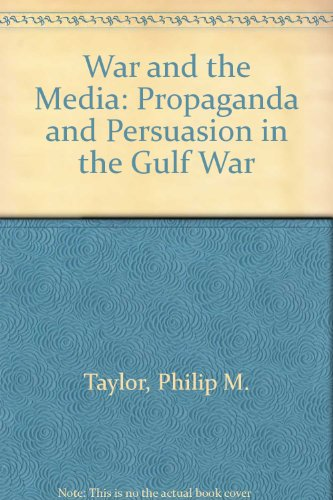 9780719037535: War and the Media: Propaganda and Persuasion in the Gulf War