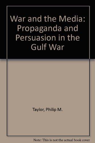 9780719037542: War and the Media: Propaganda and Persuasion in the Gulf War