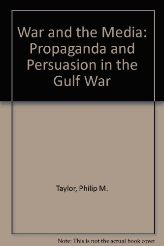 9780719037542: War and the Media: Propaganda and Persuasion in the Gulf War