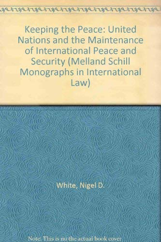 9780719037665: Keeping the Peace: The United Nations and the Maintenance of International Peace and Security (Melland Schill Monographs in International Law)