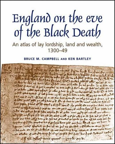 9780719037689: England on the Eve of the Black Death: An  Atlas of Lay Lordship, Land and Wealth, 1300-49